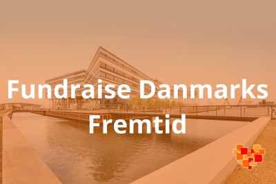 fundraise denmarks future